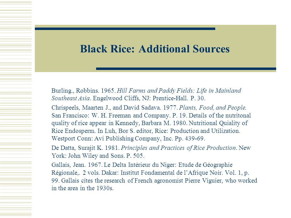 African Rice Systems West African rice farmers were experts at the technical aspects of inland and at the technical aspects of inland and tidal rice growing.
