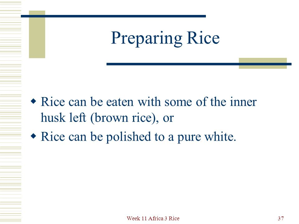 Preparing Rice Parboiling increases the nutritional value of rice because some of the vitamins in the seed coat penetrate into the kernel.