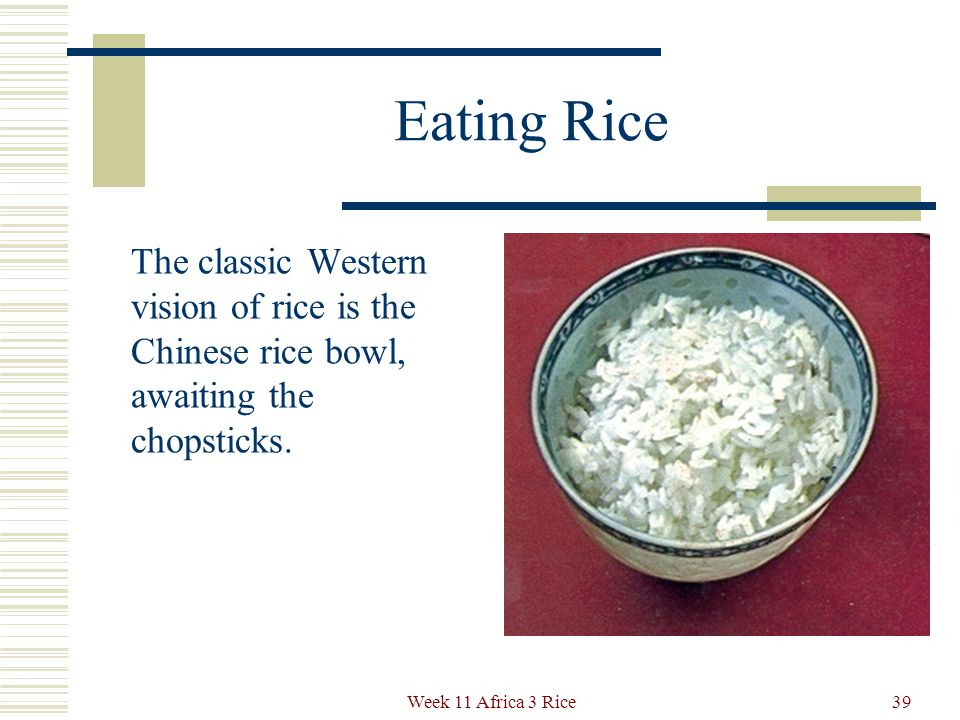 There Are Many Types of Rice with Many Flavors and Textures Thousands of varieties worldwide Jasmine Basmati Brown Red Sticky Sweet, etc.