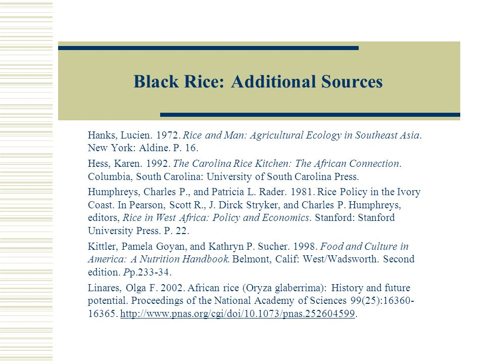 Rice in North America Many people are familiar with Carolina brand rice.