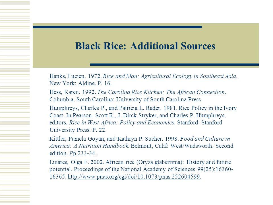 Black Rice: Additional Sources Hanks, Lucien.1972.