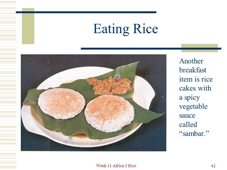 Eating Rice In South India rice is steamed with coconut and sugar to make a popular breakfast.