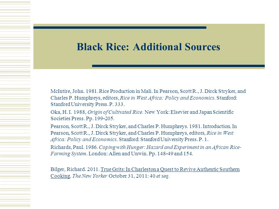 Rice in North America The association of Black people with white rice in the supermarket results from a Texas company's marketing strategy many years ago.
