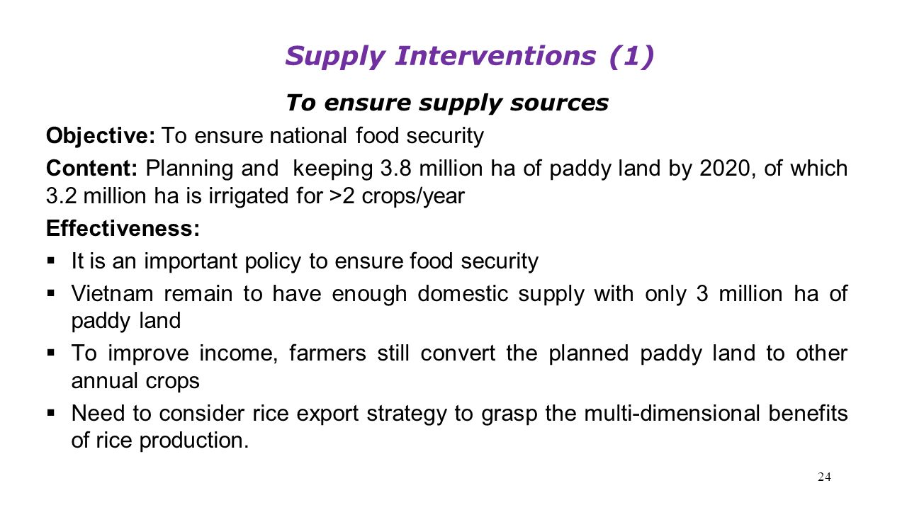 To ensure supply sources Objective: To ensure national food security Content: Planning and keeping 3.8 million ha of paddy land by 2020, of which 3.2