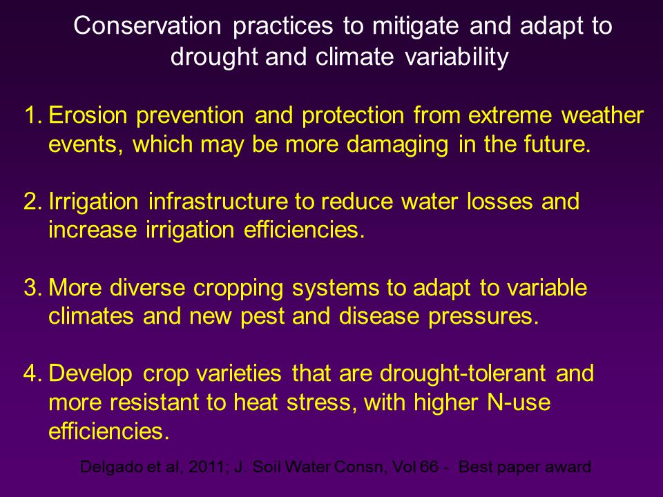 Conservation practices to mitigate and adapt to drought and climate variability 1.Erosion prevention and protection from extreme weather events, which may be more damaging in the future.