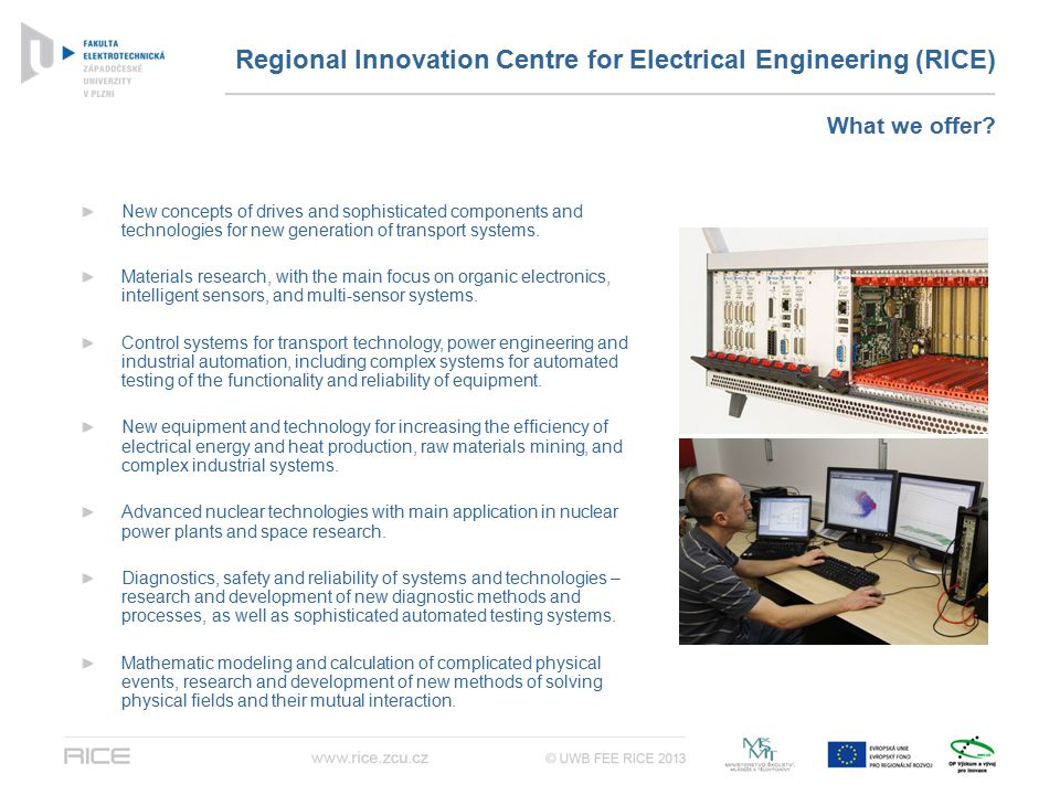 Regional Innovation Centre for Electrical Engineering (RICE) New concepts of drives and sophisticated components and technologies for new generation o