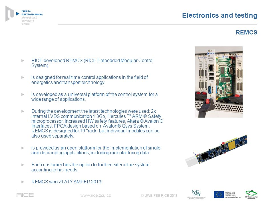 Electronics and testing RICE developed REMCS (RICE Embedded Modular Control System).