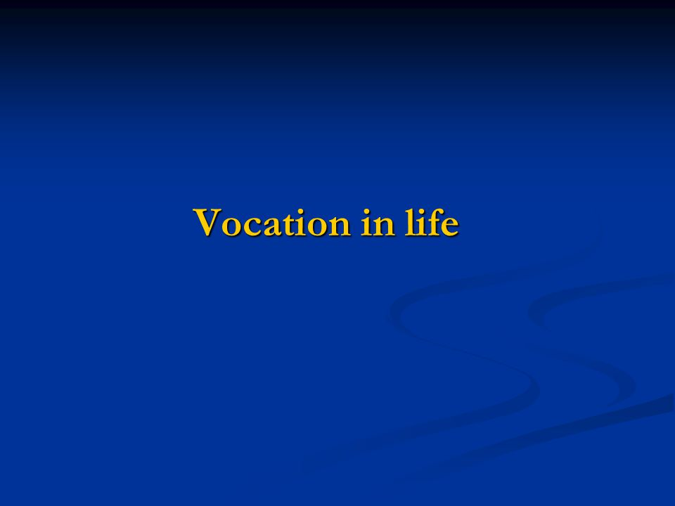 Vocation in life
