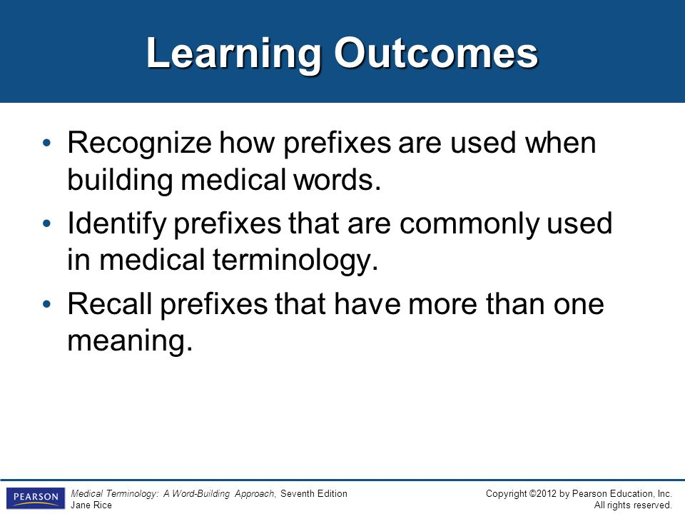 Medical Terminology A Word-Building Approach Copyright ©2012 by Pearson Education, Inc.
