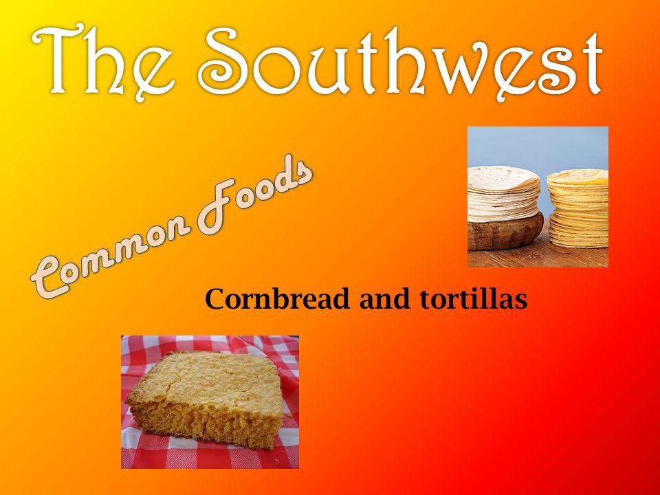 Cornbread and tortillas