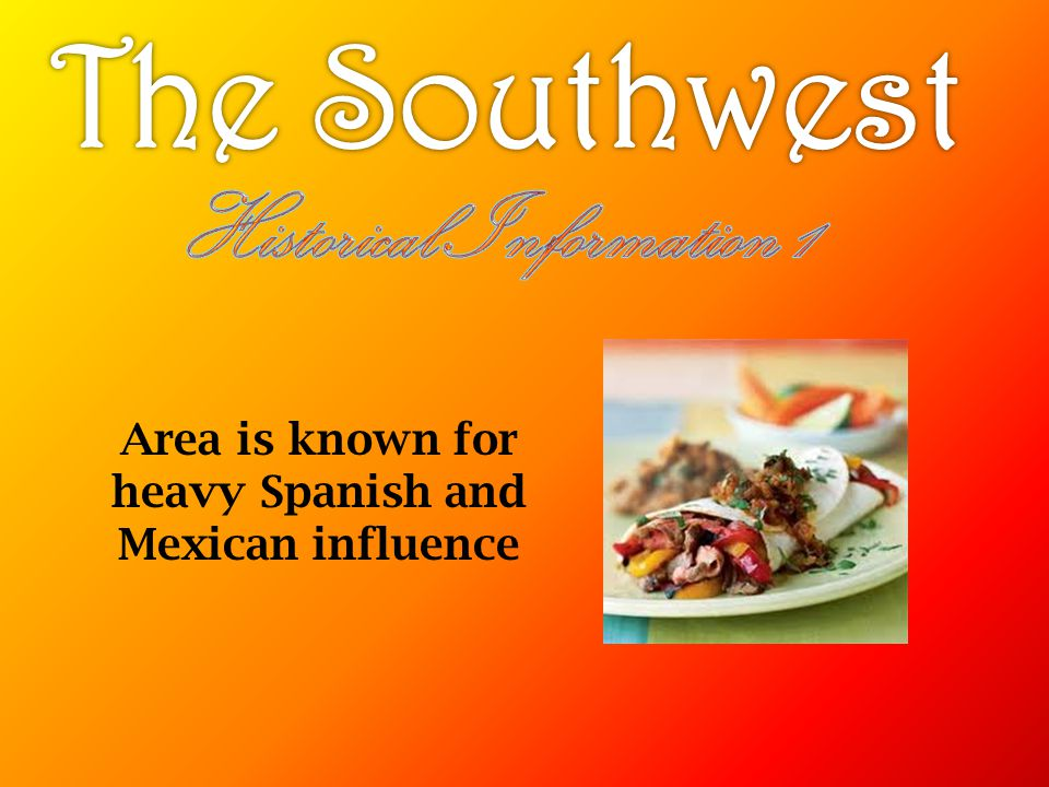 Area is known for heavy Spanish and Mexican influence