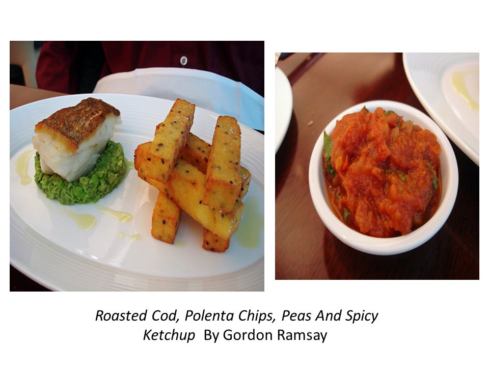 Roasted Cod, Polenta Chips, Peas And Spicy Ketchup By Gordon Ramsay
