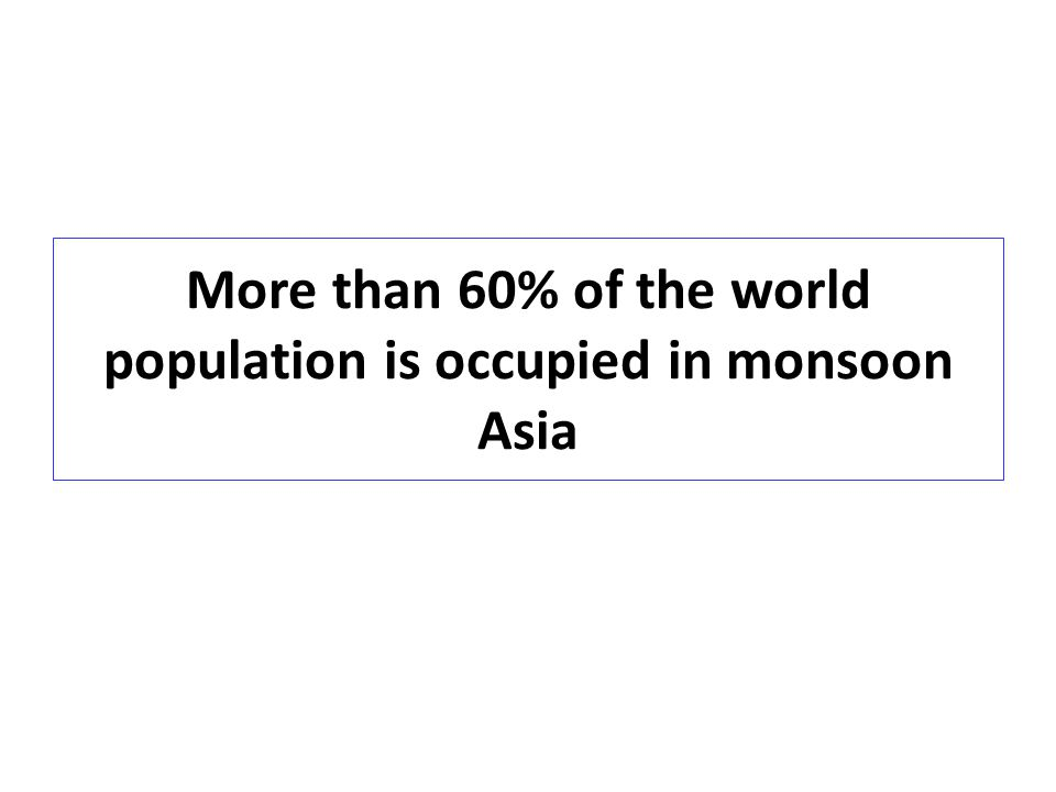Rice-paddy fields ~ alluvial areas another important geomorphological characteristic of monsoon Asia