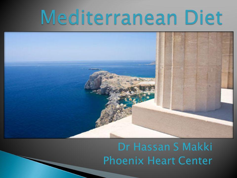 Dr Hassan S Makki Phoenix Heart Center Mediterranean Diet