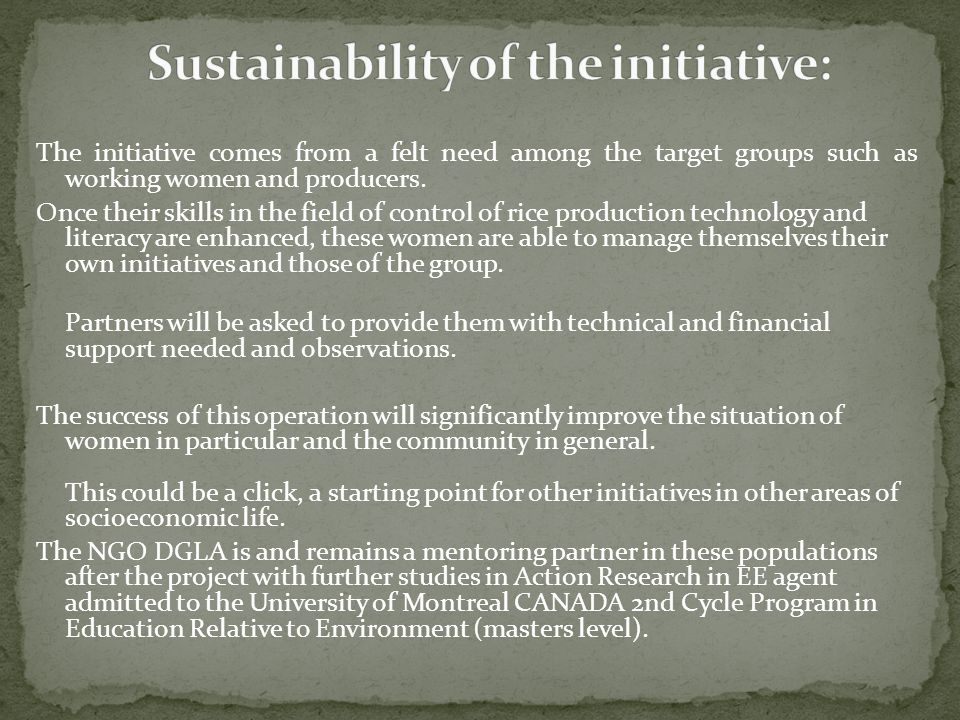 The initiative comes from a felt need among the target groups such as working women and producers.