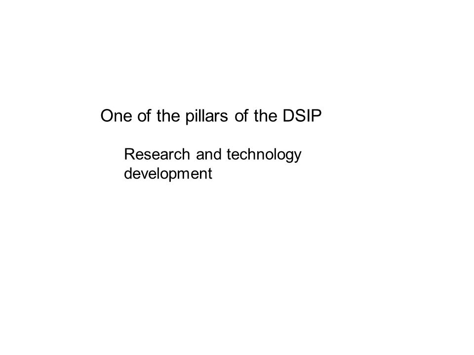 One of the pillars of the DSIP Research and technology development