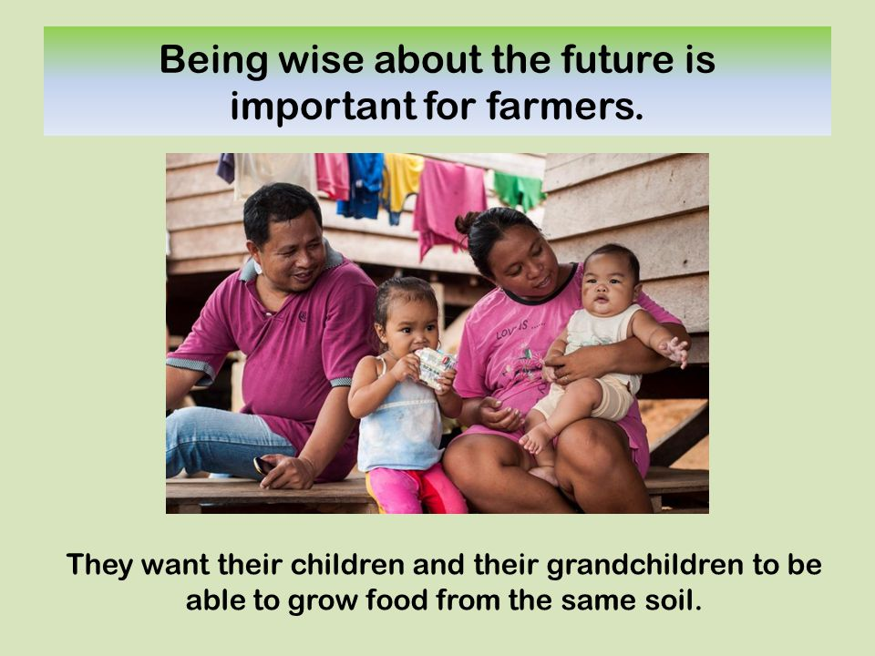 Being wise about the future is important for farmers.