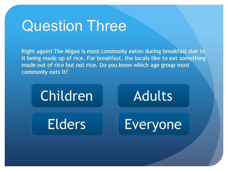 Adults Question Three Right again.