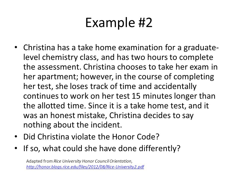 Example #2 Christina has a take home examination for a graduate- level chemistry class, and has two hours to complete the assessment. Christina choose