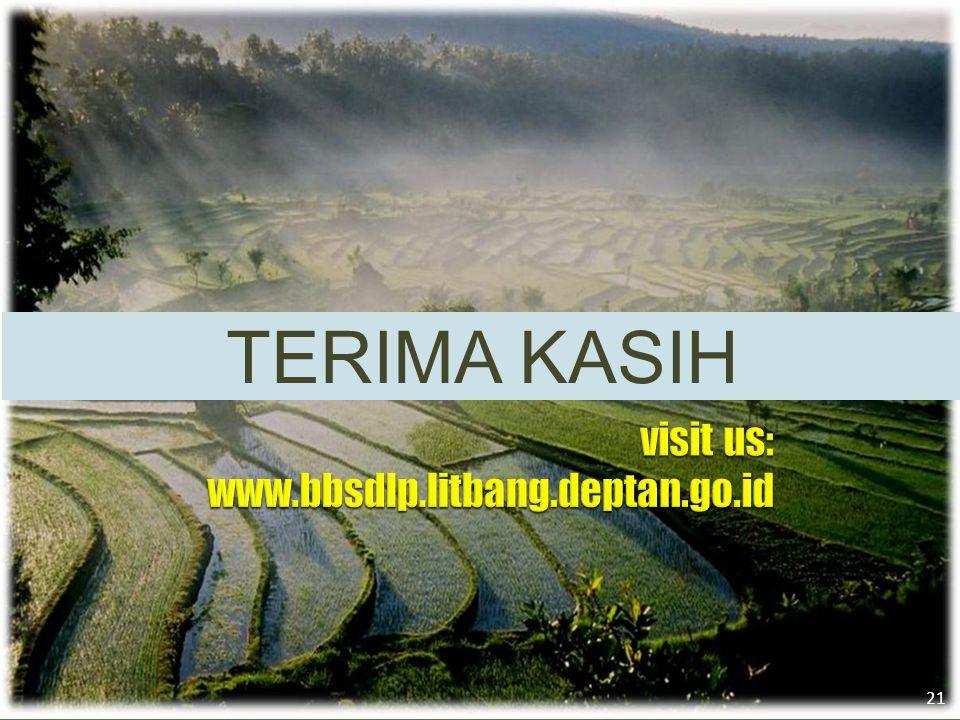 TERIMA KASIH 21 visit us: www.bbsdlp.litbang.deptan.go.id