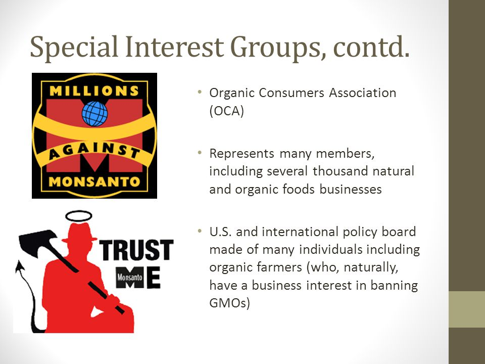 Special Interest Groups, contd.