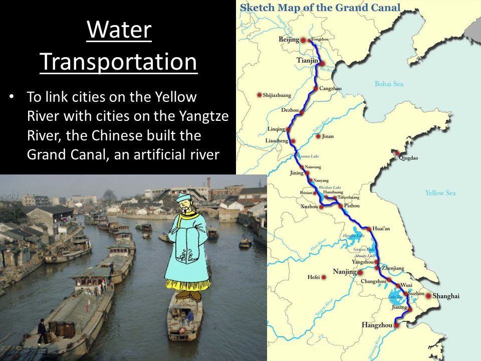 Water Transportation China had two major rivers, but they were 1,000 miles apart VIDEO: How did the Chinese link cities on the Yellow River with citie