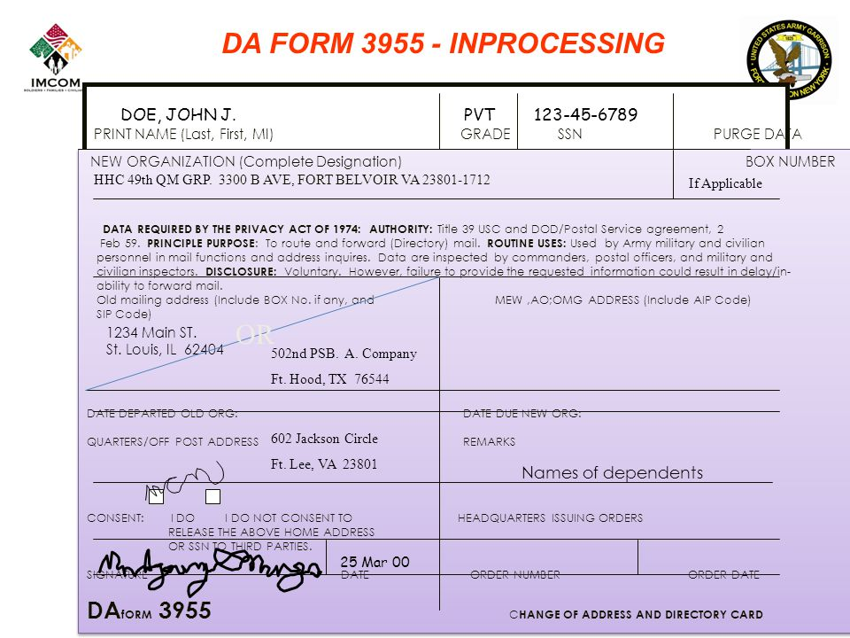 DA FORM 3955 - INPROCESSING PRINT NAME (Last, First, MI) GRADE SSN PURGE DATA NEW ORGANIZATION (Complete Designation) BOX NUMBER HHC 49th QM GRP.
