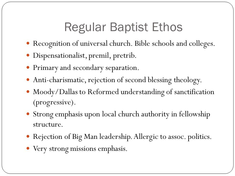 Regular Baptist Ethos Recognition of universal church.