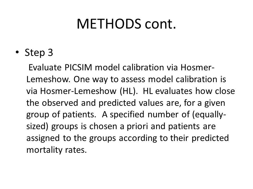 METHODS cont.Step 4 Evaluate PICSIM model calibration via Standardized Mortality ratios (SMRs).