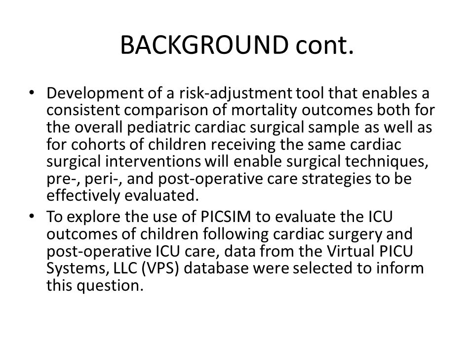 BACKGROUND cont.VPS, LLC is the largest network in pediatric critical care.