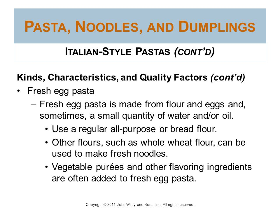 Copyright © 2014 John Wiley and Sons, Inc. All rights reserved. P ASTA, N OODLES, AND D UMPLINGS Kinds, Characteristics, and Quality Factors Macaroni