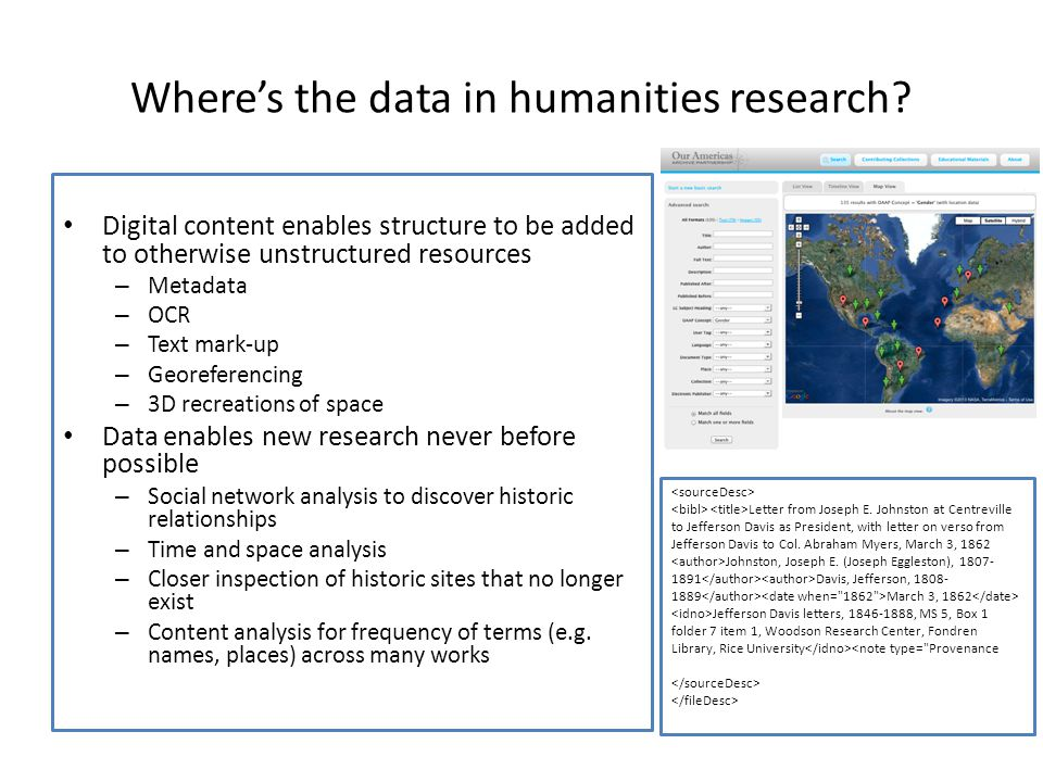 Where's the data in humanities research? Digital content enables structure to be added to otherwise unstructured resources – Metadata – OCR – Text mar