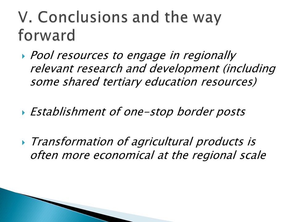  Pool resources to engage in regionally relevant research and development (including some shared tertiary education resources)  Establishment of one