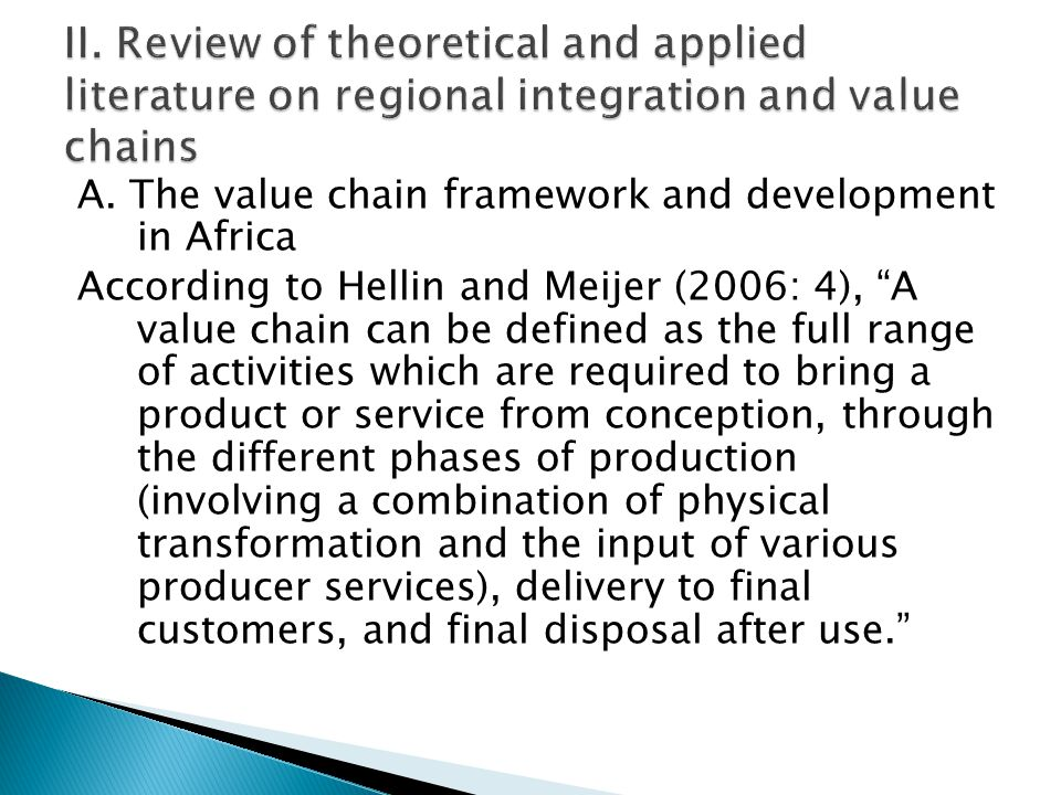 """A. The value chain framework and development in Africa According to Hellin and Meijer (2006: 4), """"A value chain can be defined as the full range of ac"""