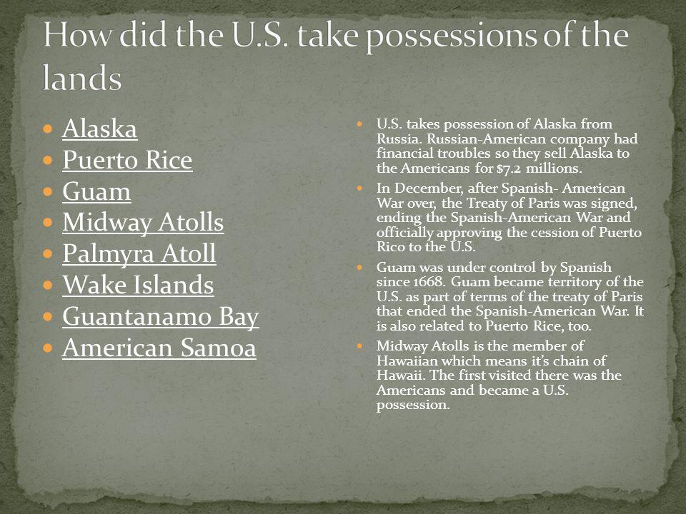 Alaska Puerto Rice Guam Midway Atolls Palmyra Atoll Wake Islands Guantanamo Bay American Samoa U.S.