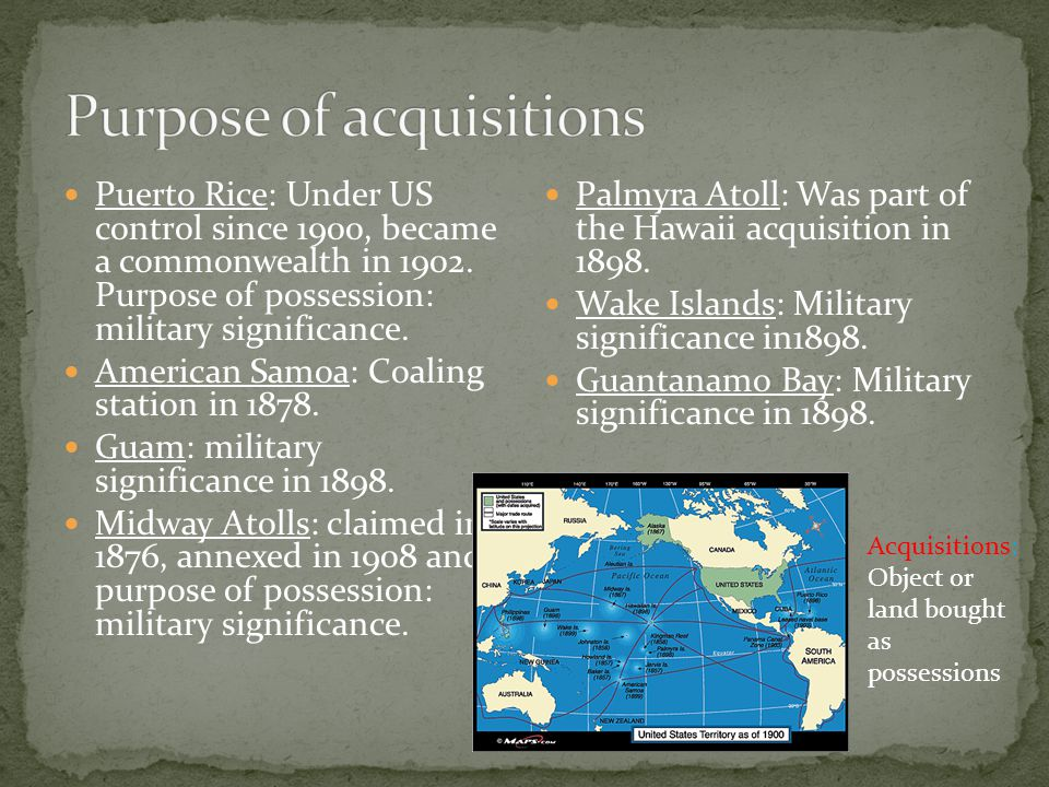 Puerto Rice: Under US control since 1900, became a commonwealth in 1902. Purpose of possession: military significance. American Samoa: Coaling station
