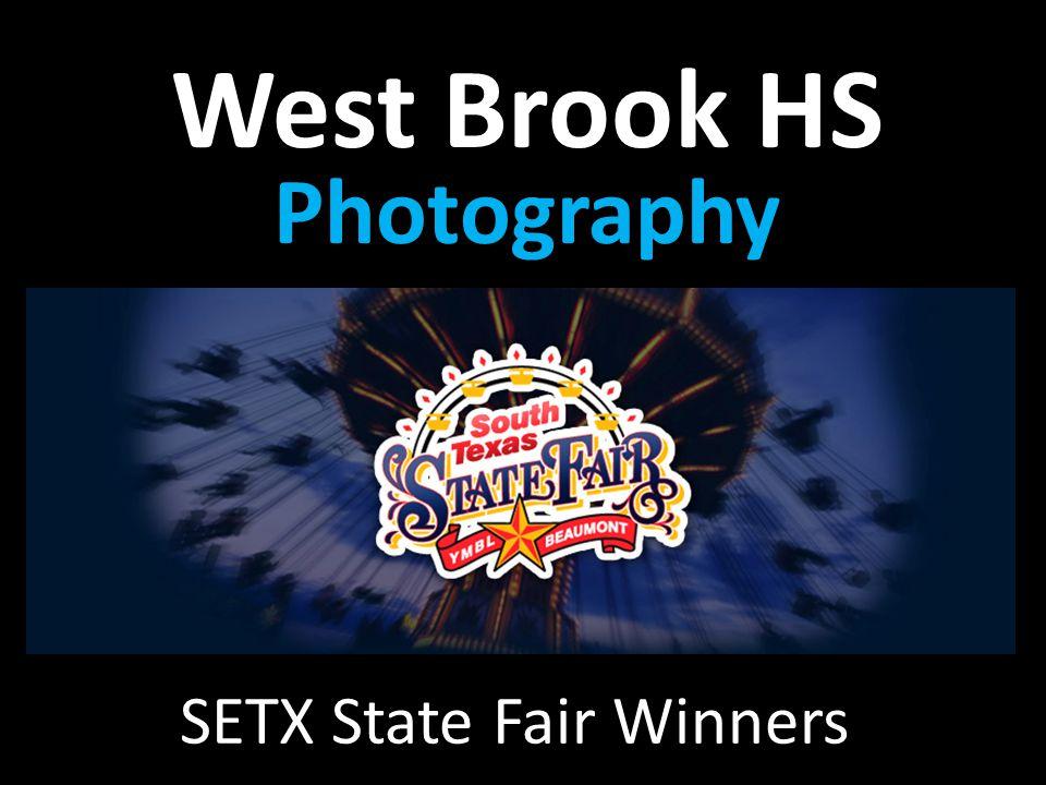 SETX State Fair Winners West Brook HS Photography Career Technology