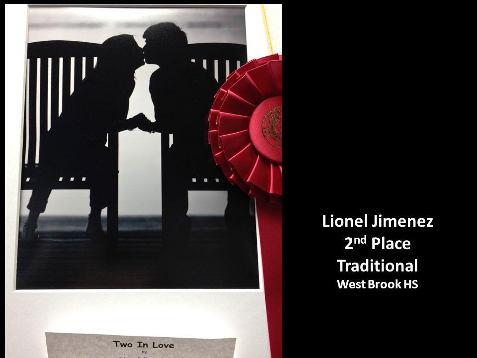 Lionel Jimenez 2 nd Place Traditional West Brook HS