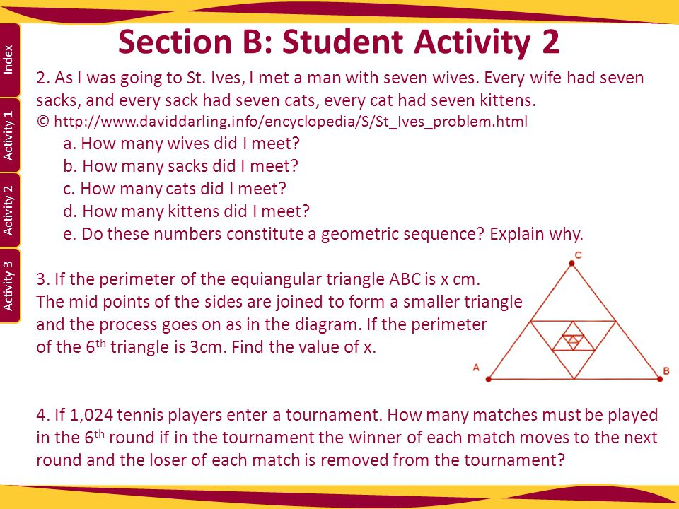 Activity 1 Activity 2 Index Activity 3 Section B: Student Activity 2 2. As I was going to St. Ives, I met a man with seven wives. Every wife had seven