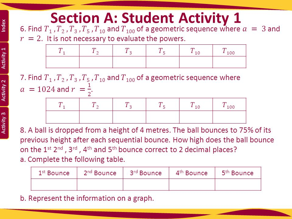 Activity 1 Activity 2 Index Activity 3 Section A: Student Activity 1 1 st Bounce2 nd Bounce3 rd Bounce4 th Bounce5 th Bounce