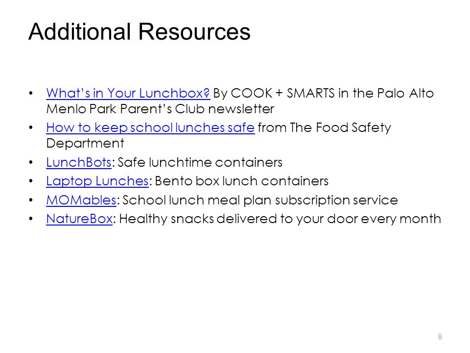 Additional Resources What's in Your Lunchbox? By COOK + SMARTS in the Palo Alto Menlo Park Parent's Club newsletter What's in Your Lunchbox? How to ke