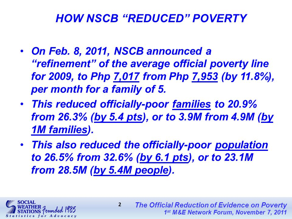 The Official Reduction of Evidence on Poverty 1 st M&E Network Forum, November 7, 2011 2 On Feb.