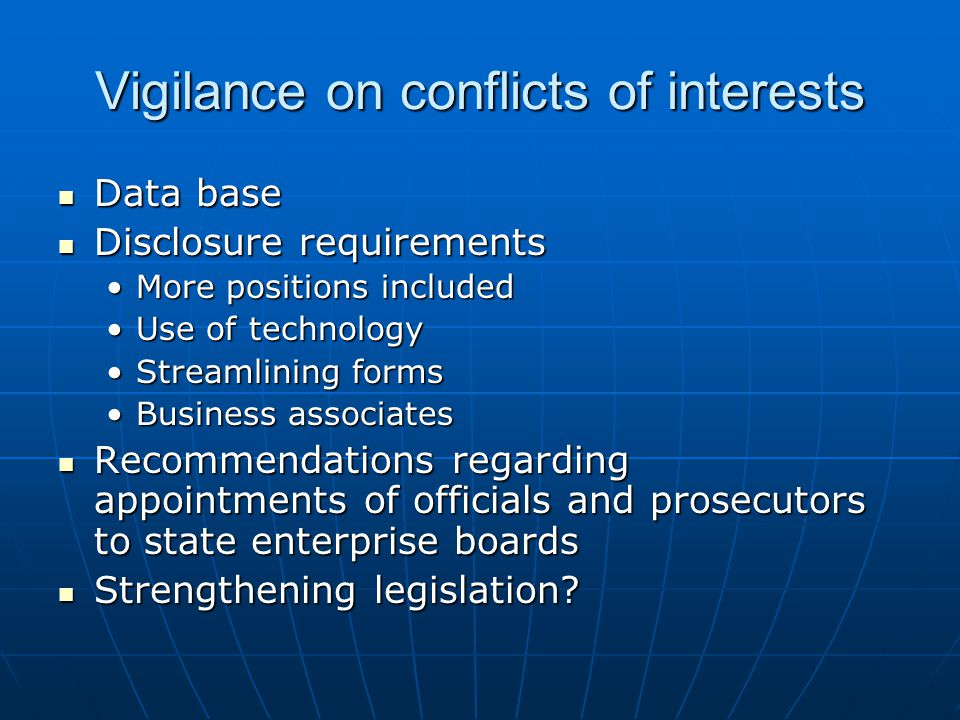 Vigilance on conflicts of interests Data base Data base Disclosure requirements Disclosure requirements More positions includedMore positions included