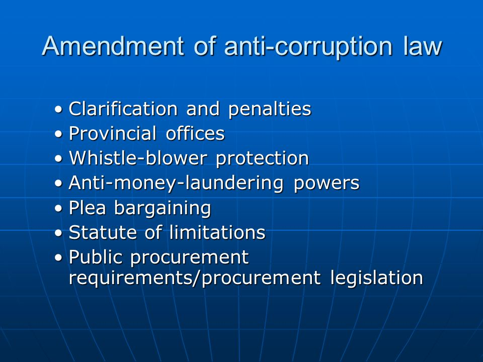 Amendment of anti-corruption law Clarification and penaltiesClarification and penalties Provincial officesProvincial offices Whistle-blower protection
