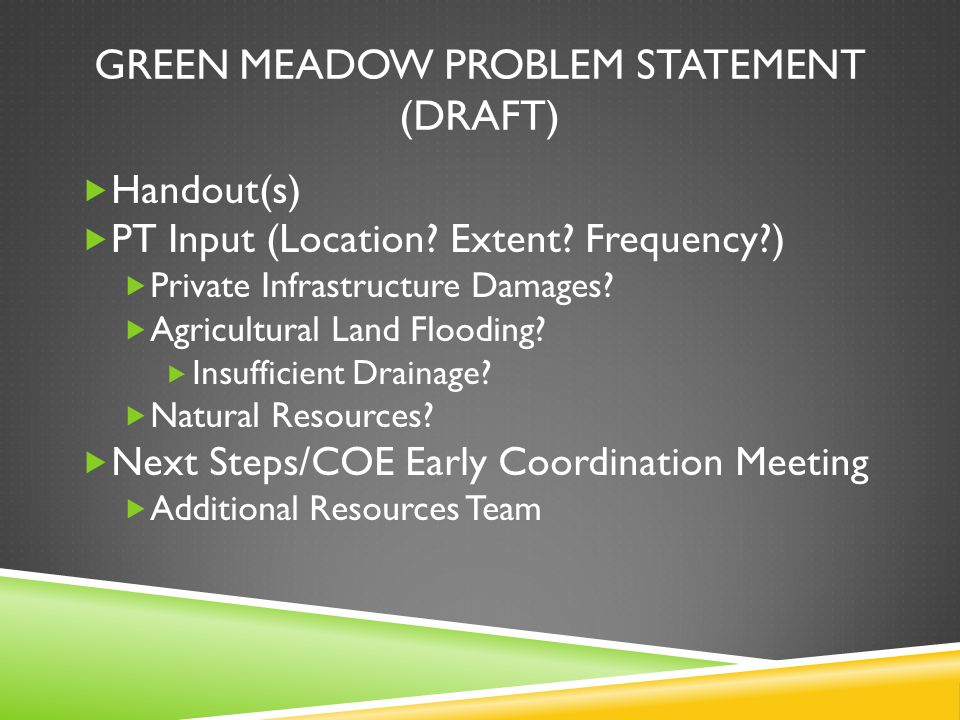 GREEN MEADOW PROBLEM STATEMENT (DRAFT)  Handout(s)  PT Input (Location.