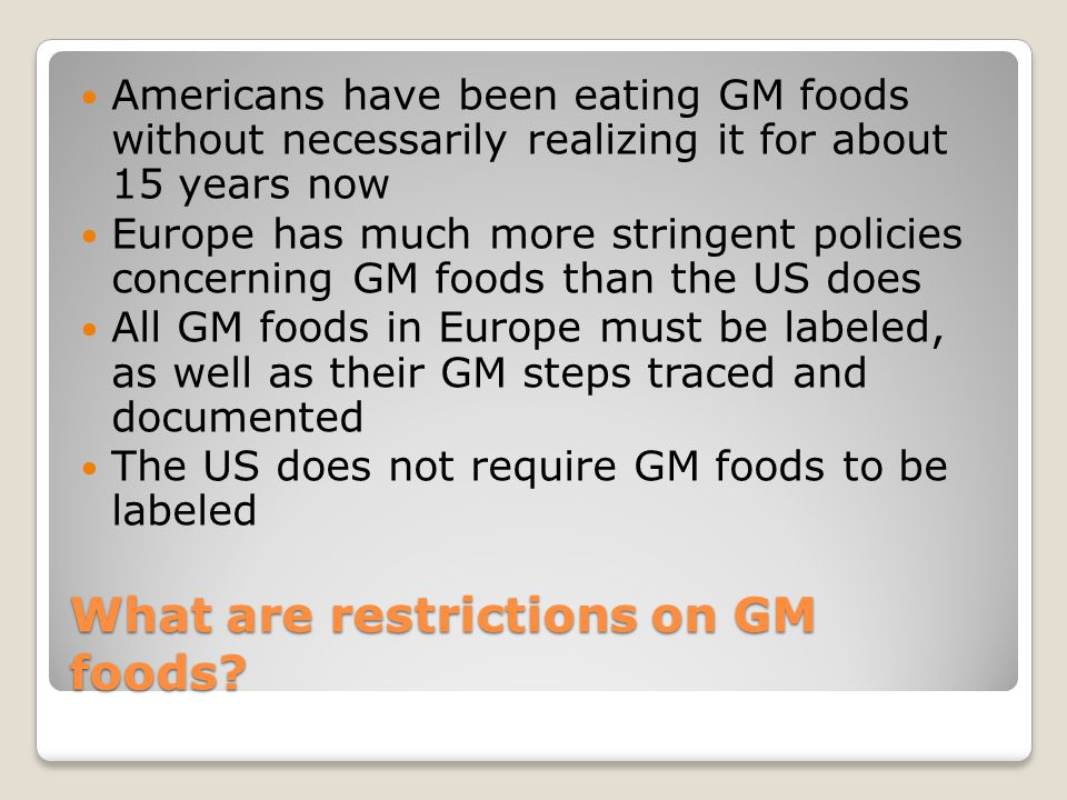 What are restrictions on GM foods.