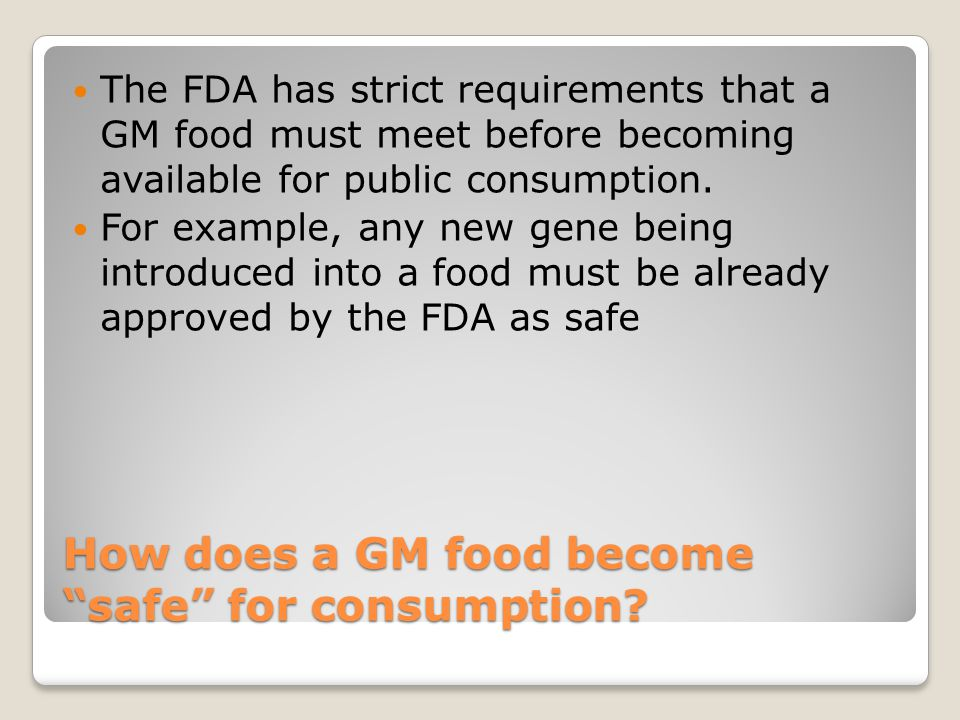 How does a GM food become safe for consumption.