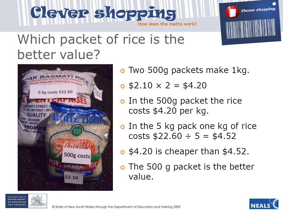 Which packet of rice is the better value.Two 500g packets make 1kg.