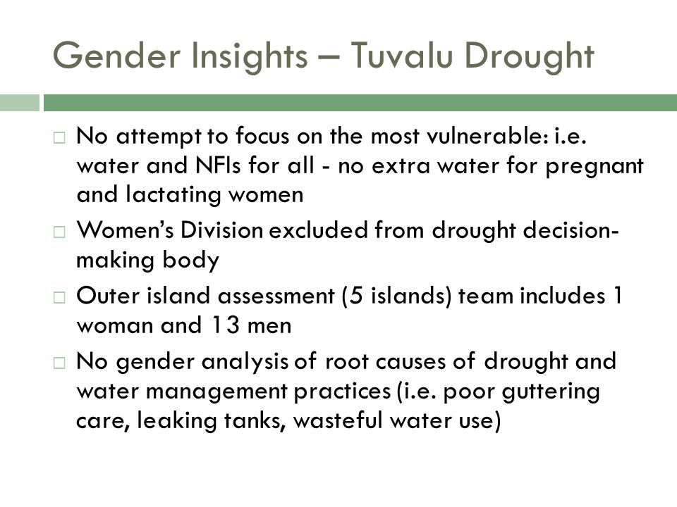 Gender Insights – Tuvalu Drought  No attempt to focus on the most vulnerable: i.e.