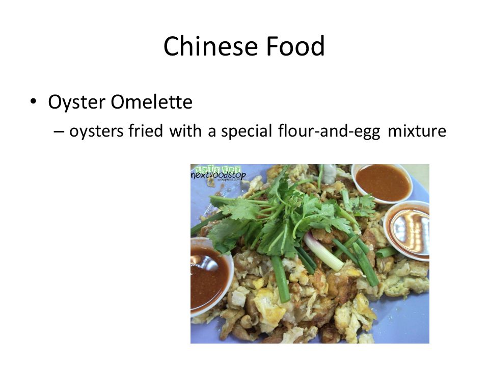 Chinese Food Oyster Omelette – oysters fried with a special flour-and-egg mixture